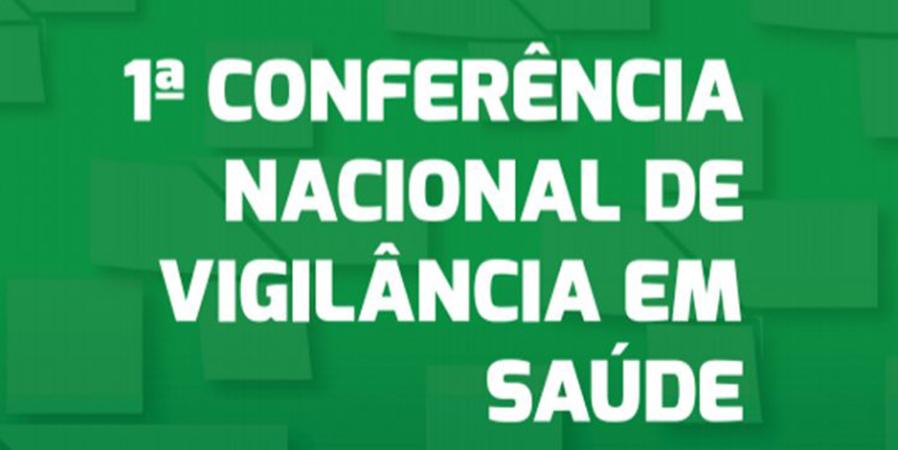 Lançado relatório com as propostas da 1ª Conferência Nacional de Vigilância em Saúde