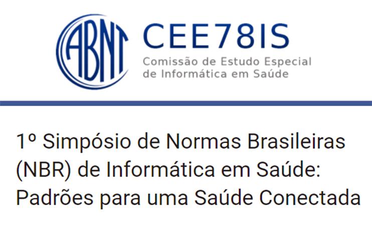 1º Simpósio de Normas Brasileiras (NBR) de Informática em Saúde: Padrões para uma Saúde Conectada
