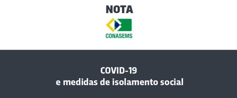 CONASEMS – Posicionamento sobre a pandemia de COVID-19 e medidas de isolamento social