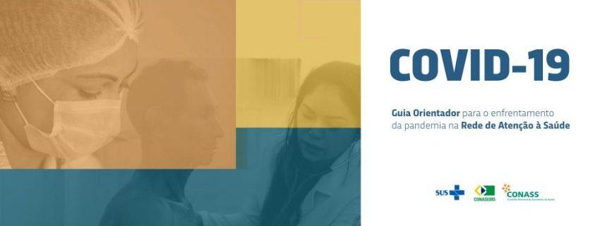Guia orienta estados e municípios para o enfrentamento da pandemia de Covid-19 na Rede de Atenção à Saúde