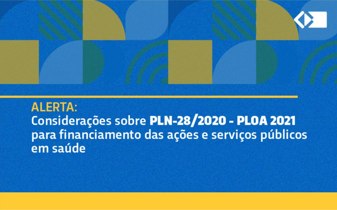 Considerações sobre PLN-28/2020 – PLOA 2021 para financiamento das ações e serviços públicos em saúde